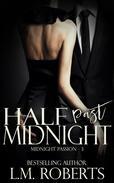 Half Past Midnight: A Midnight Passion Novella - Part Three
