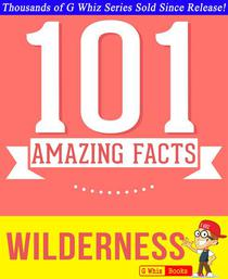 Wilderness - 101 Amazing Facts You Didn't Know