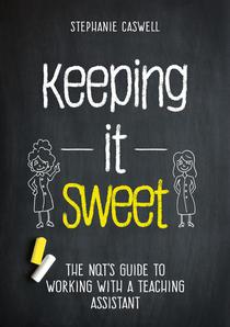 Keeping it Sweet: The NQT's Guide to Working with a Teaching Assistant