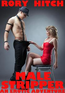 Male Stripper - An Erotic Adventure