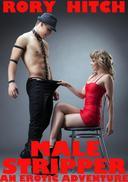 Male Stripper - An Erotic Adventure