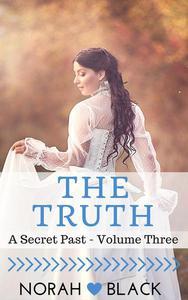 The Truth (A Secret Past - Volume Three)