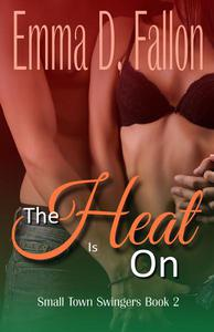 Small Town Swingers: The Heat Is On