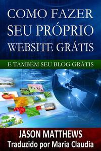 Como Fazer Seu Próprio Website Grátis E Também Seu Blog Grátis