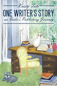 One Writer's Story: an Indie's Publishing Journey