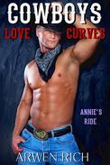 Cowboys Love Curves: Annie's Ride (BBW & Billionaire Erotic Romance; Curvy Girls, Western Romance)