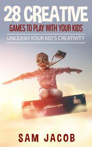 28 Creative Games To Play With Your Kids