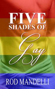 Five Shades of Gay