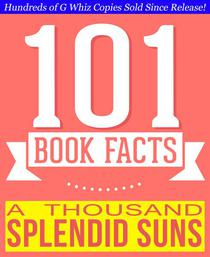 A Thousand Splendid Suns - 101 Amazingly True Facts You Didn't Know