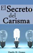 El Secreto del Carisma
