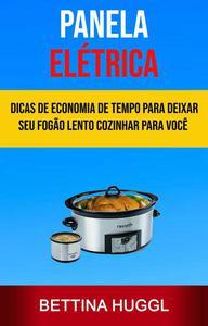Panela Elétrica: Dicas De Economia De Tempo Para Deixar Seu Fogão Lento Cozinhar Para Você (Melhor Crockpot)