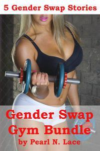 Gender Swap Gym Bundle (5 Gender Swap Stories)