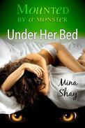 Mounted by a Monster: Under Her Bed