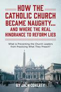 How the Catholic Church Became Naughty…And Where the Real Hindrance to Reform Lies
