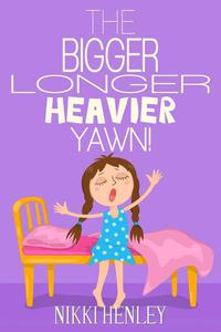 The Bigger Longer Heavier Yawn