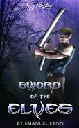 Epic Fantasy: Sword of the Elves (The Elven Sage, Book 1 of 4)
