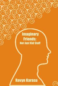 Imaginary Friends: Not Just Kid Stuff