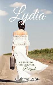 Lydia: A Sisters of the Silk Veil Short-Story Prequel