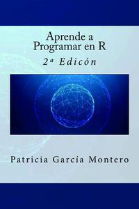 Aprende a Programar en R - 2ª Edición
