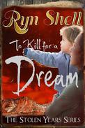 To Kill for a Dream
