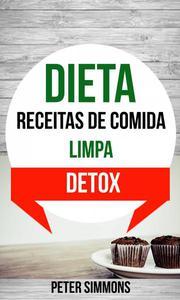 Dieta: Receitas de Comida Limpa (Detox)