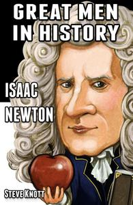 Isaac Newton: Great Men in History