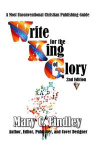 Write for the King of Glory Second Edition