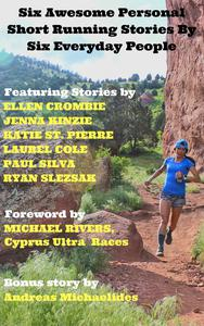 Six Awesome Personal Short Running Stories By Six Everyday People.