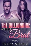 The Billionaire and The Brat Part 3