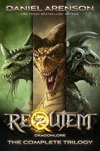 Requiem: Dragonlore (The Complete Trilogy)
