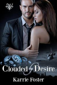 Clouded by Desire: Part 1