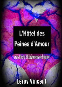 L'Hôtel des Peines d'Amour: Vrais Récits d'Expériences de Rupture