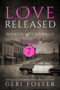 Love Released: Episode Seven