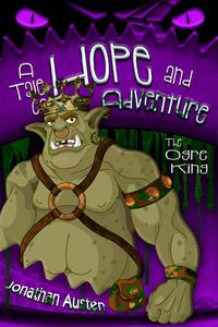 The Ogre King: A Tale of Hope and Adventure