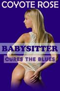 Babysitter Cures the Blues: An Erotic Story