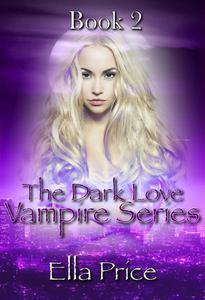 The Dark Love Vampire Series: Book 2