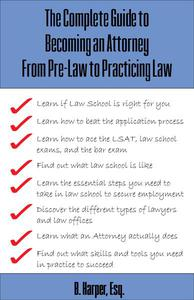 The Complete Guide to Becoming an Attorney
