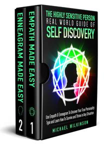 The Highly Sensitive Person Real World Guide of Self Discovery 2 in 1 Use Empath & Enneagram To Uncover Your True Personality Type and Learn How To Survive and Thrive in Any Situation
