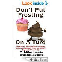Don't Put Frosting On A Turd