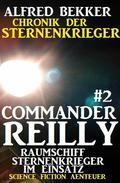 Commander Reilly #2 - Raumschiff Sternenkrieger im Einsatz
