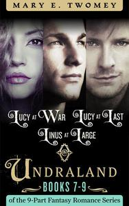 Undraland Books 7-9 Bundle: Including Lucy at War, Lucy at Last and Linus at Large