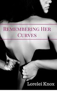 Remembering Her Curves