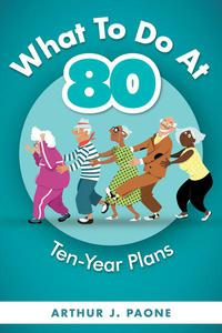 What to do at 80, Ten-year plans