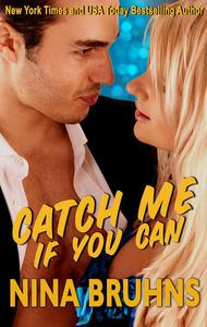 Catch Me If You Can: a sexy full-length romantic suspense with alpha cop hero