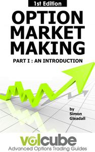 Option Market Making : Part I : An Introduction