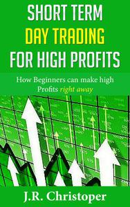 Short Term Day Trading for High Profits