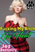 Fucking My Bitch In Heat Mind Control Dog Sex Bestiality Erotica Beastiality Erotica Zoophilia Hypnosis Breeding Bareback Creampie Forced Sex Compelled XXX Knotting Erotica Animal Sex Domination