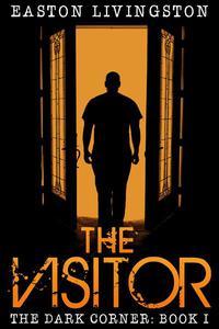 The Visitor: The Dark Corner - Book I