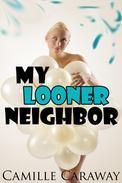 My Looner Neighbor