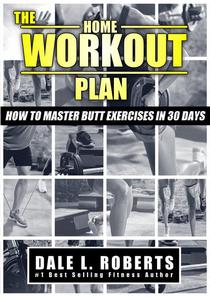 The Home Workout Plan: How to Master Butt Exercises in 30 Days